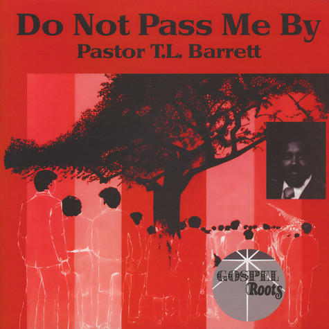Pastor T.L. Barrett - Do Not Pass Me By