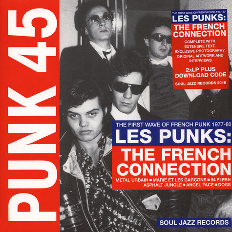 V.A. - Punk 45: Les Punks: The French Connection - The First Wave Of French Punk 1977-80
