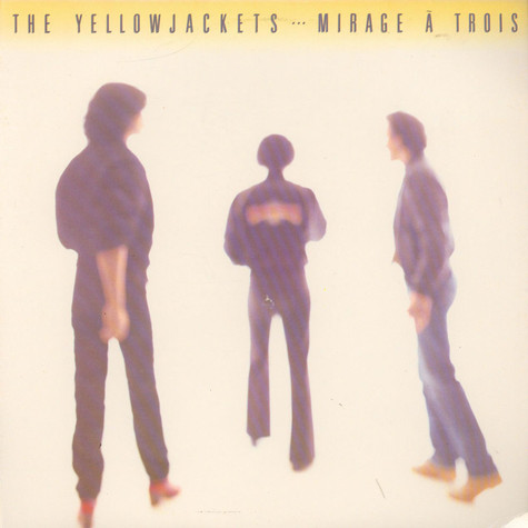 Yellowjackets, The - Mirage À Trois