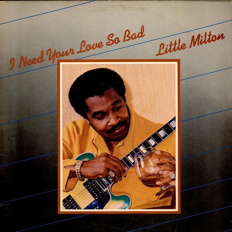 Little Milton - I Need Your Love So Bad