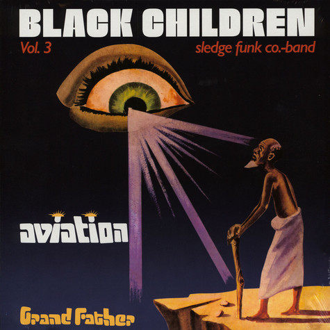 Black Children Sledge Funk Co. Band - Volume 3: Aviation Grand Father