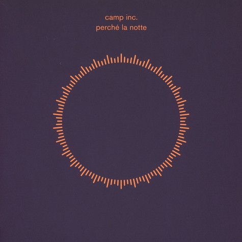 Camp Inc. - Pecrhe La Notte