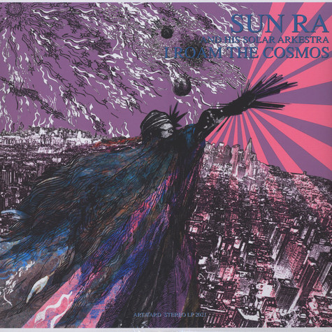 Sun Ra & His Solar Arkestra - I Roam The Cosmos