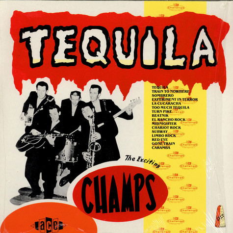 Champs, The - Tequila