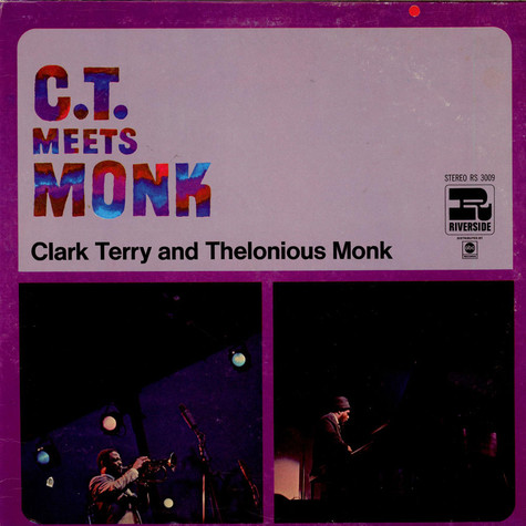 Clark Terry And Thelonious Monk - C.T. Meets Monk