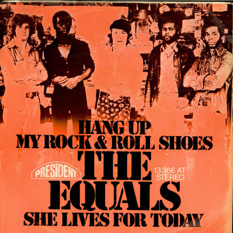 Equals, The - Hang Up My Rock & Roll Shoes / She Lives For Today