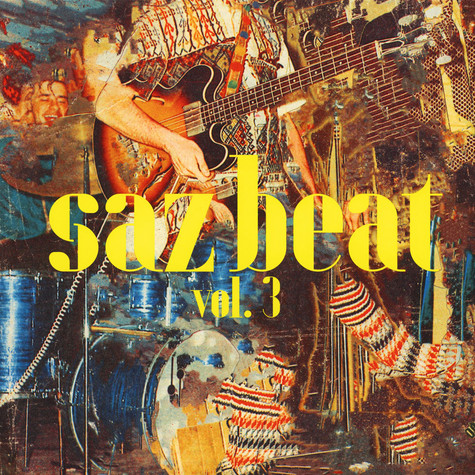 V.A. - Saz Beat Volume 3 - Turkish Rock, Funk And Psychedelic Music Of The 1960s And 1970s