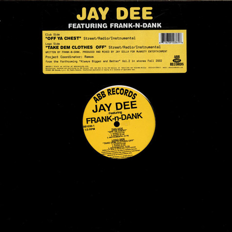 Jay Dee Featuring Frank N Dank - Off Ya Chest