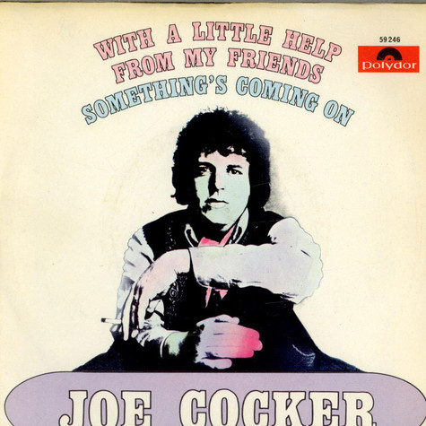 Joe Cocker - With A Little Help From My Friends / Something's Coming On