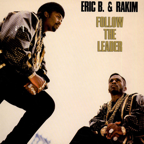 Eric B. & Rakim - Follow The Leader