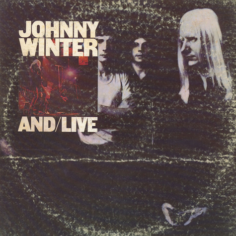 Johnny Winter And - And/Live