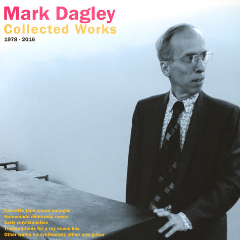 Mark Dagley - Colelcted Works 1978-2016