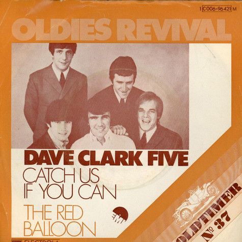 Dave Clark Five, The - Catch Us If You Can / The Red Balloon