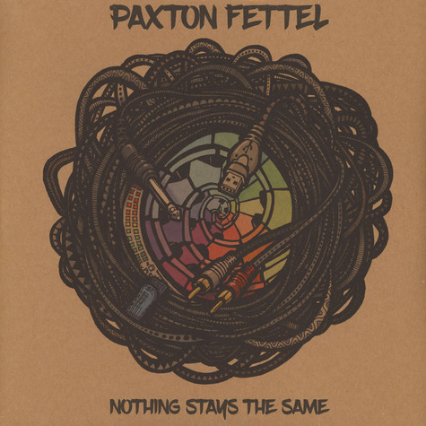 Paxton Fettel - Nothing Stays The Same