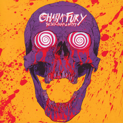 Charm The Fury, The - The Sick, Dumb & happy Picture Disc Edition