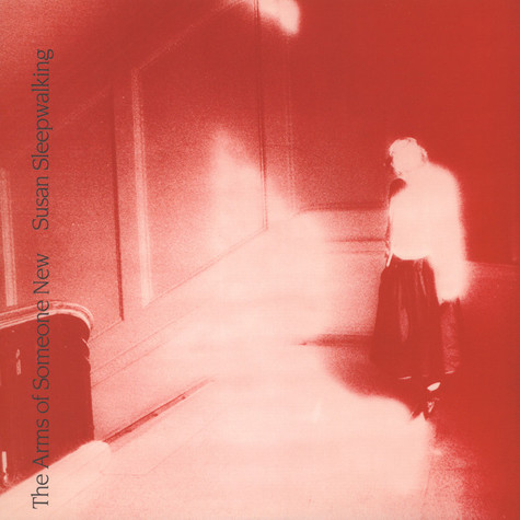 Arms Of Someone New, The - Susan Sleepwalking