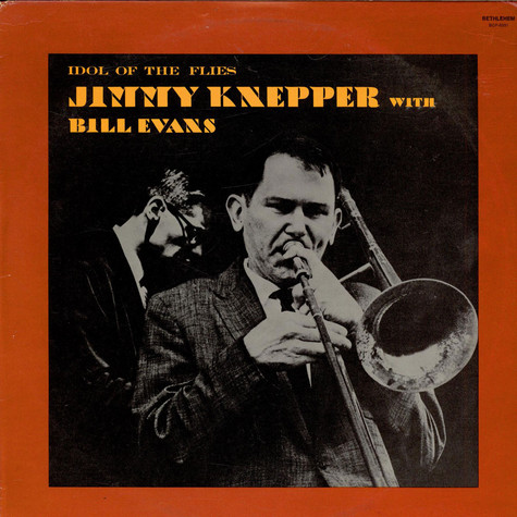Jimmy Knepper With Bill Evans - Idol Of The Flies