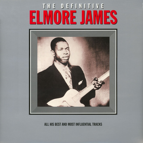 Elmore James - The Definitive Elmore James
