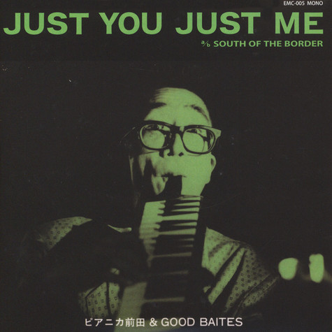 Pianica Maeda & Good Baites - Just You Just Me / South of the Border
