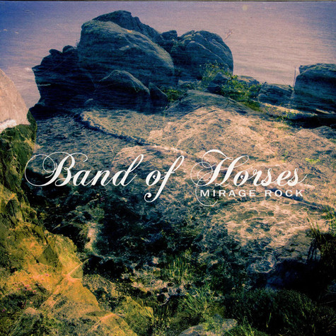 Band Of Horses - Mirage Rock