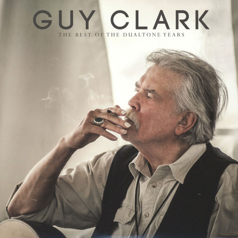 Guy Clark - The Best Of The Dualtone Years