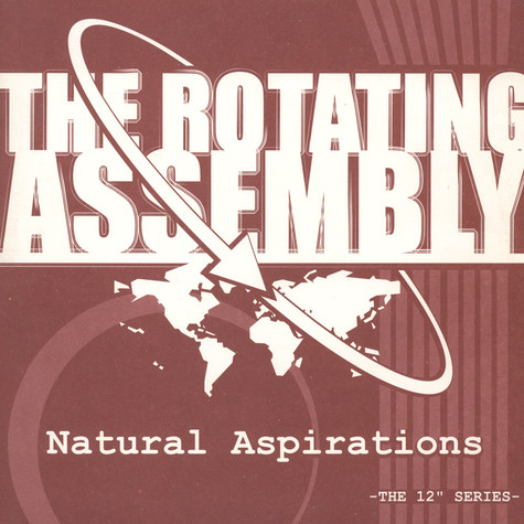 "The Rotating Assembly - Natural Aspirations - The 12"" Series"