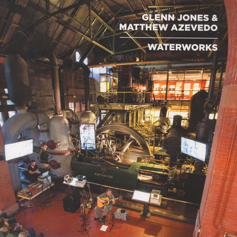 Glenn Jones & Matthew Azevedo - Waterworks