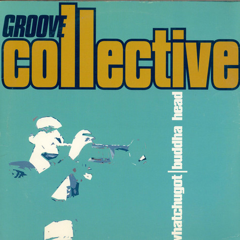 Groove Collective - Whatchugot