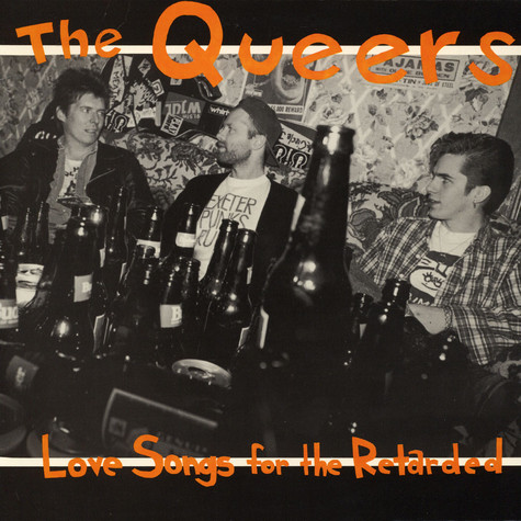 Queers, The - Love Songs For The Retarded