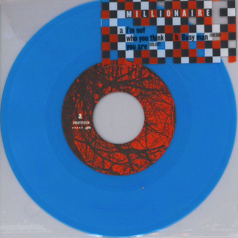Millionaire - I'm Not Who You Think You Are / Busy Man Blue Vinyl Edition