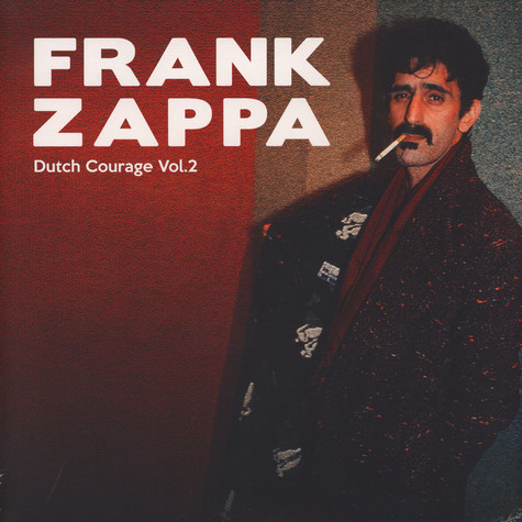 Frank Zappa & The Mothers Of Invention - Dutch Courage Volume 2