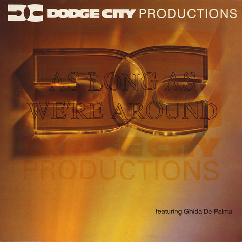 Dodge City Productions Featuring Guida De Palma - As Long As We're Around