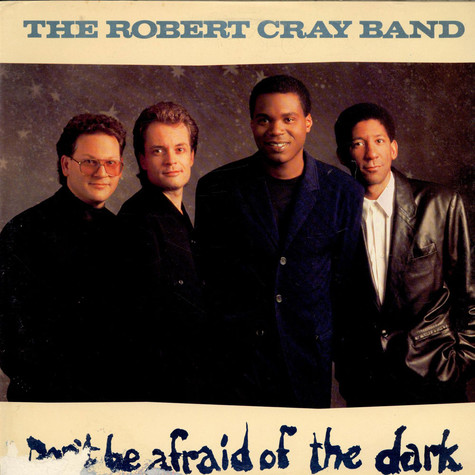 Robert Cray Band, The - Don't Be Afraid Of The Dark