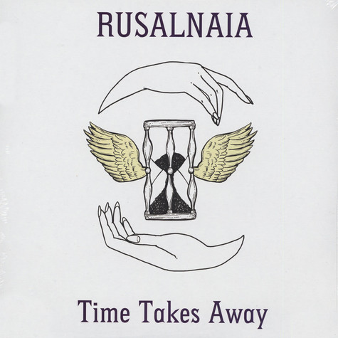 Rusalnaia - Time Takes Away