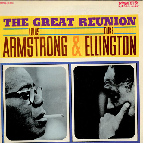 Louis Armstrong & Duke Ellington - The Great Reunion Of Louis Armstrong & Duke Ellington
