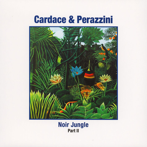 Cardace & Perazzini - Noir Jungle Part 2