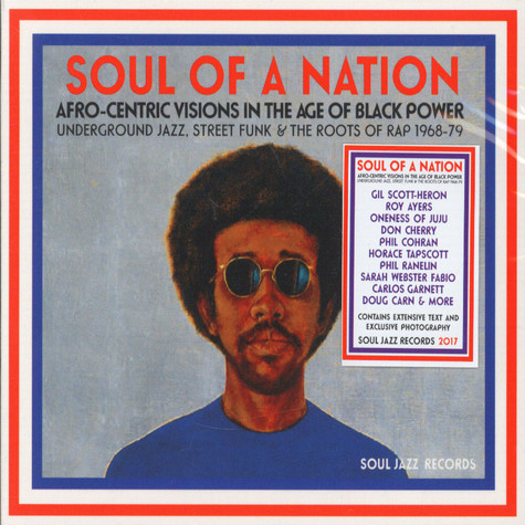 Soul Jazz Records presents - Soul Of A Nation: Afro-Centric Visions In The Age Of Black Power - Underground Jazz, Street Funk & The Roots Of Rap 1968-79