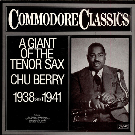 "Leon ""Chu"" Berry - A Giant Of The Tenor Sax 1938 And 1941"