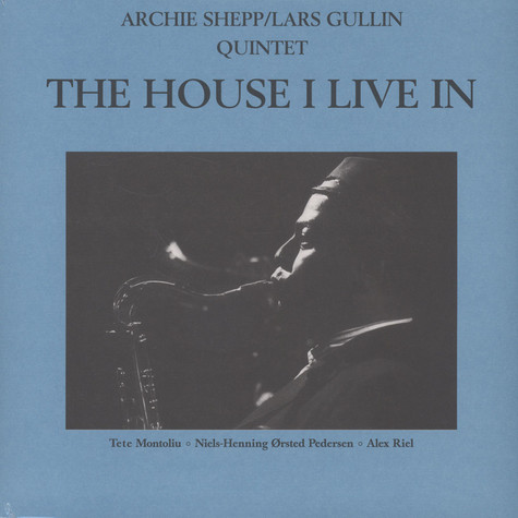 Archie Shepp / Lars Gullin Quintet - The House I Live In
