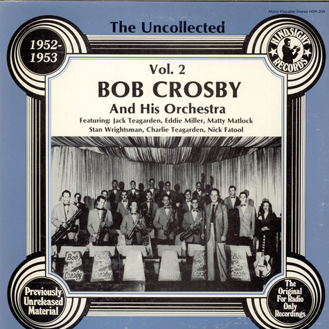 Bob Crosby And His Orchestra - The Uncollected Bob Crosby And His Orchestra Vol. 2 (1952-1953)