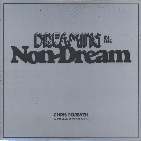 Chris Forsyth & The Solar Motel Band - Dreaming In The Non-Dream