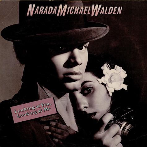 Narada Michael Walden - Looking At You, Looking At Me