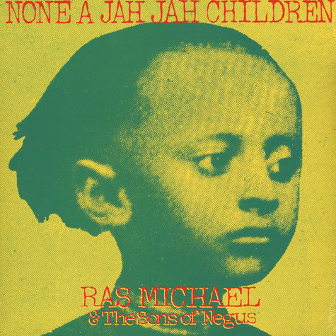 Ras Michael & The Sons O Negus - None A Jah Jah Children
