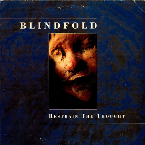 Blindfold - Restrain The Thought