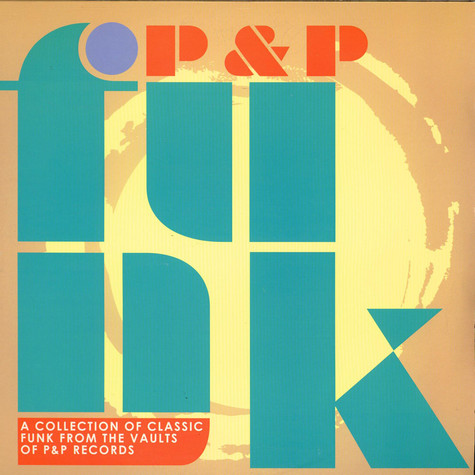 Various - P&P Funk - A Collection Of Classic Funk From The Vaults Of P&P Records