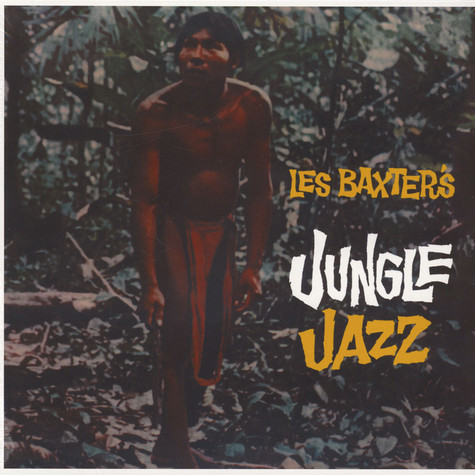 Les Baxter & His Orchestra - Les Baxter's Jungle Jazz