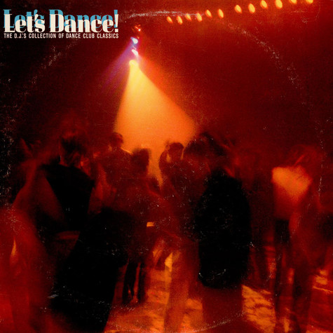 V.A. - Let's Dance! The DJ's Collection Of Dance Club Classics