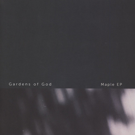Gardens Of God - Maple EP
