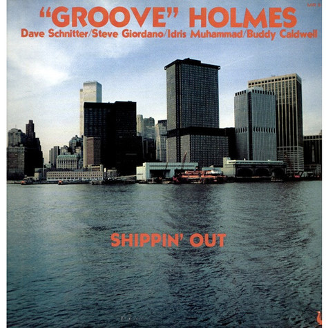 "Richard ""Groove"" Holmes - Shippin' Out"