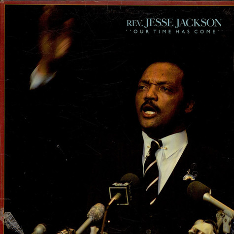 Rev. Jesse Jackson - Our Time Has Come